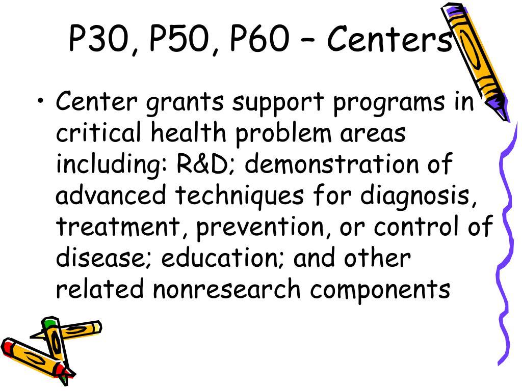 P30, P50, P60 – Centers