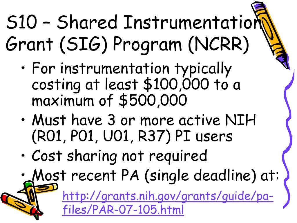 S10 – Shared Instrumentation Grant (SIG) Program (NCRR)