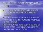 where such instruments are used