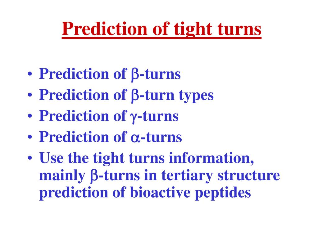 Prediction of tight turns