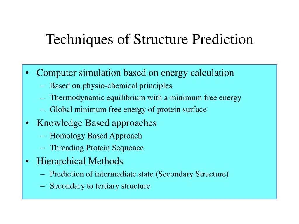 Techniques of Structure Prediction