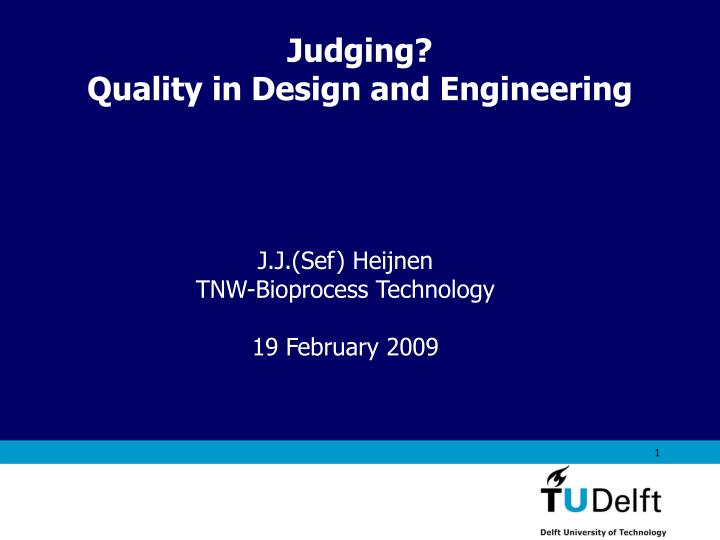 Judging quality in design and engineering
