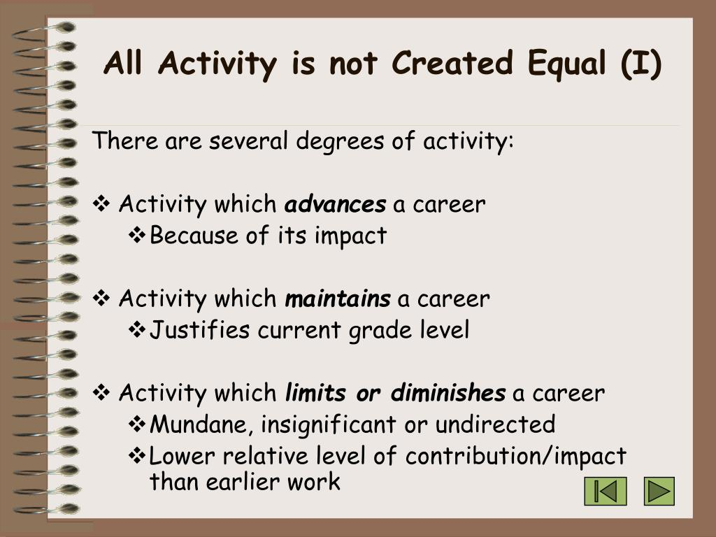 All Activity is not Created Equal (I)