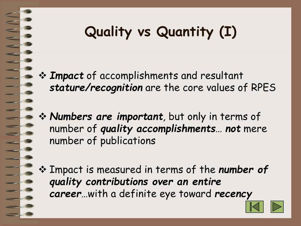 Quality vs Quantity (I)