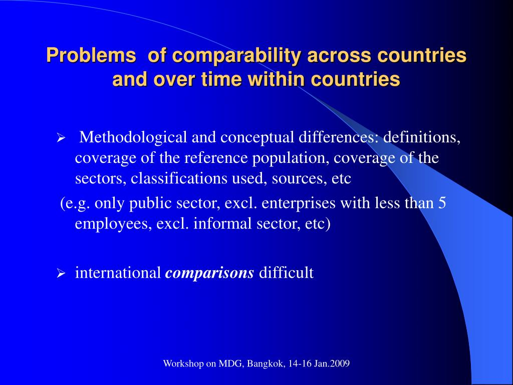 Problems  of comparability across countries and over time within countries