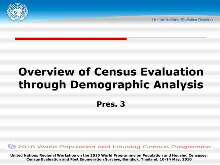Overview of census evaluation through demographic analysis pres 3 l.jpg