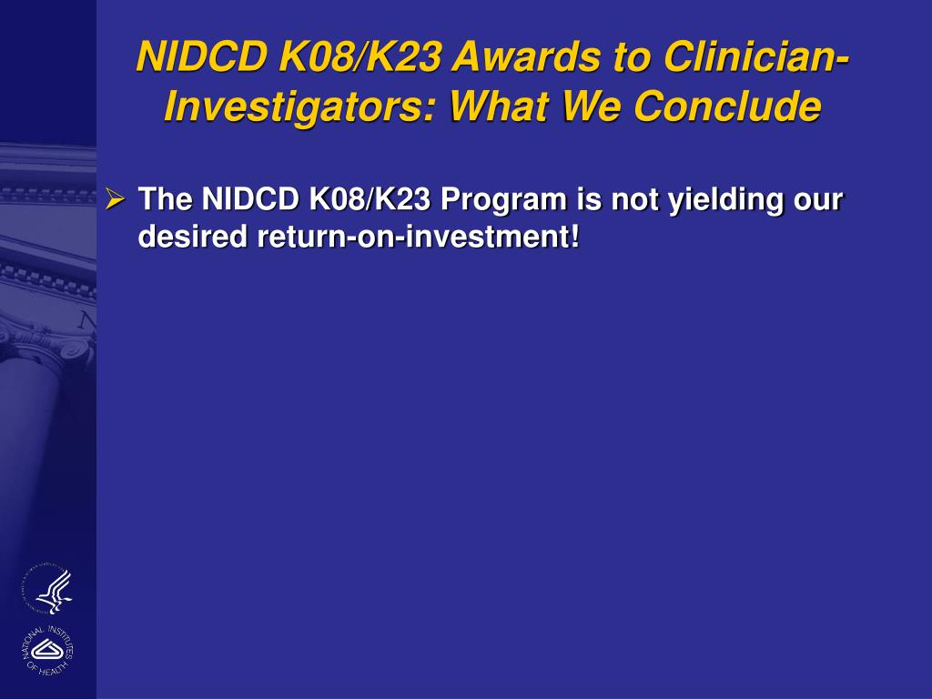 NIDCD K08/K23 Awards to Clinician-Investigators: What We Conclude