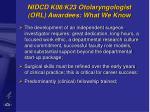 nidcd k08 k23 otolaryngologist orl awardees what we know