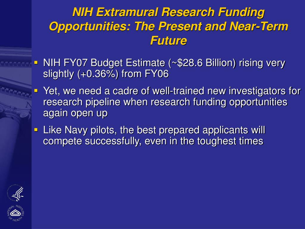 NIH Extramural Research Funding Opportunities: The Present and Near-Term Future