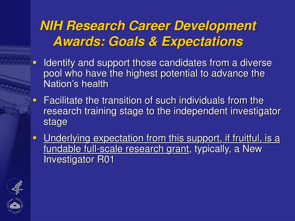 NIH Research Career Development Awards: Goals & Expectations