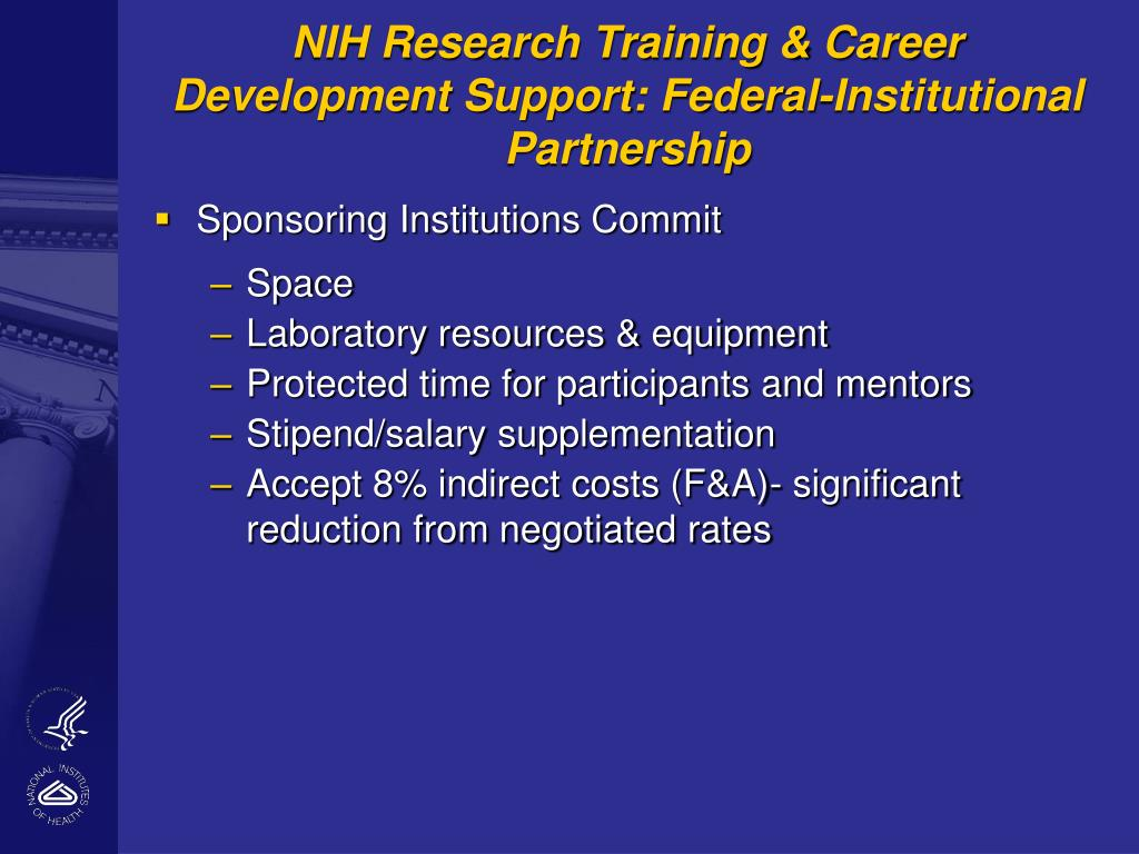 NIH Research Training & Career Development Support: Federal-Institutional Partnership