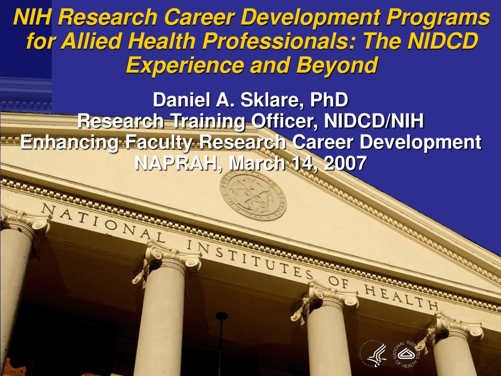 NIH Research Career Development Programs for Allied Health Professionals: The NIDCD Experience and Beyond