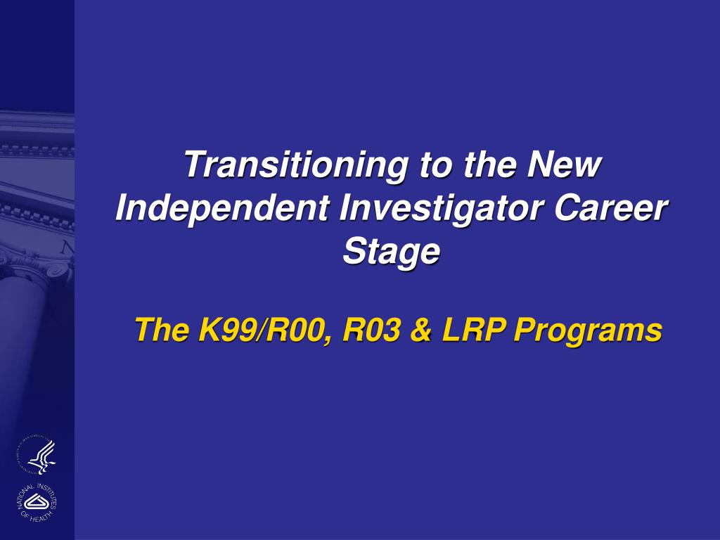 Transitioning to the New Independent Investigator Career Stage
