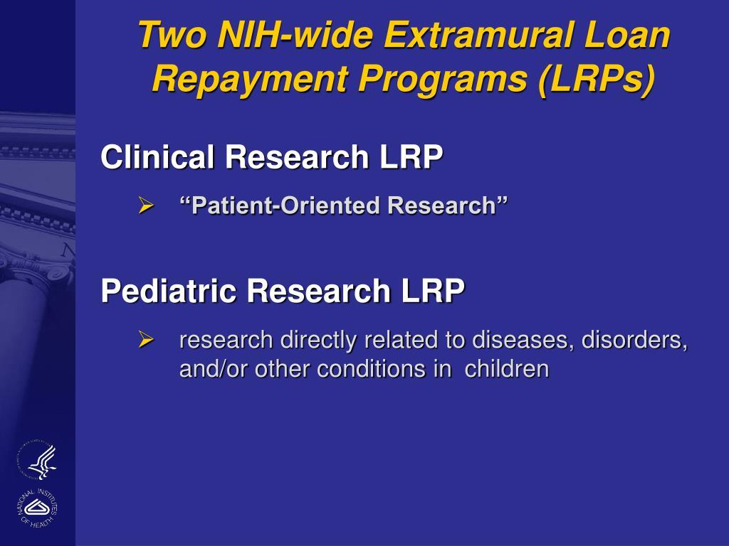 Two NIH-wide Extramural Loan Repayment Programs (LRPs)