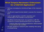 what tempers reviewers enthusiasm for a k08 k23 application