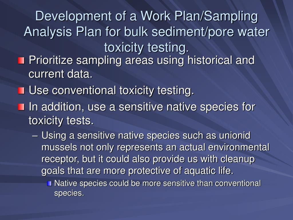 Development of a Work Plan/Sampling Analysis Plan for bulk sediment/pore water toxicity testing