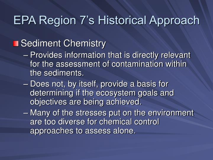 Epa region 7 s historical approach