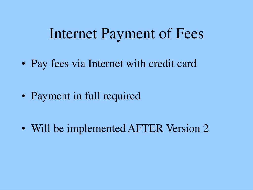 Internet Payment of Fees