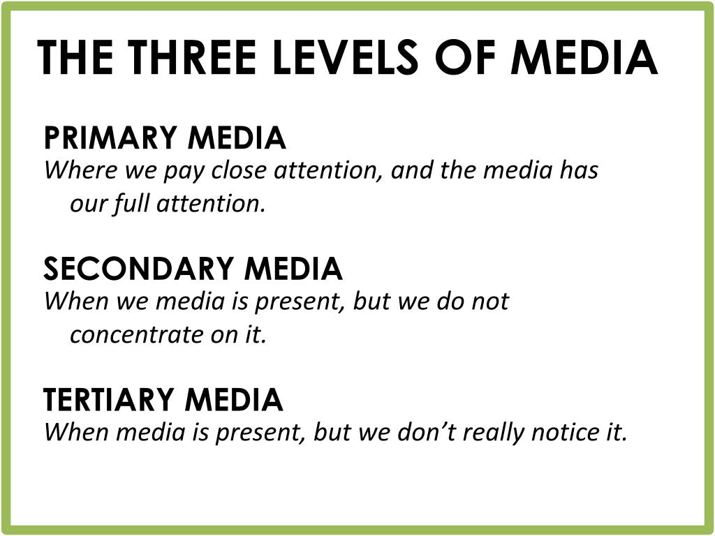 THE THREE LEVELS OF MEDIA