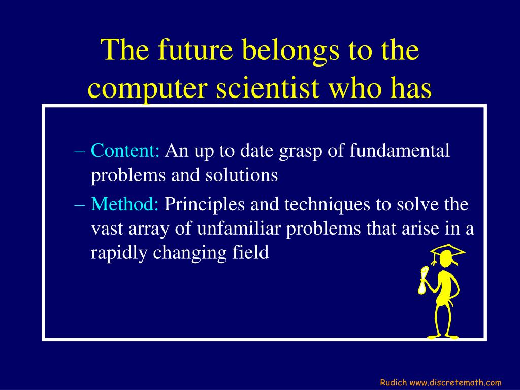 The future belongs to the computer scientist who has