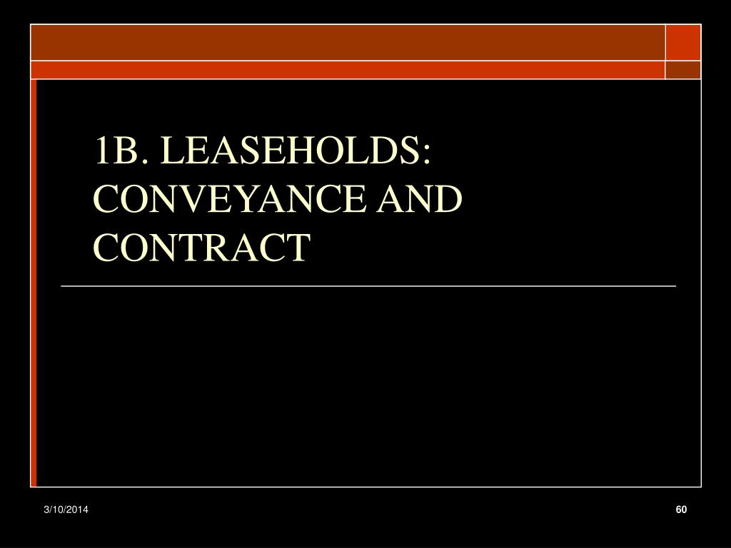 1B. LEASEHOLDS: