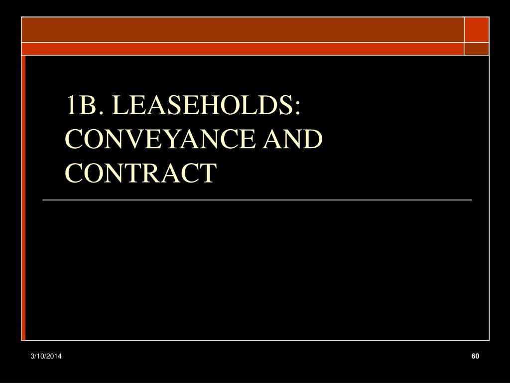 1B. LEASEHOLDS: