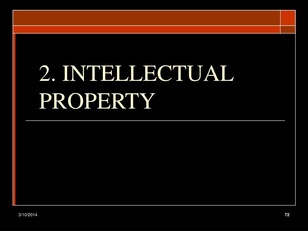 2. INTELLECTUAL PROPERTY