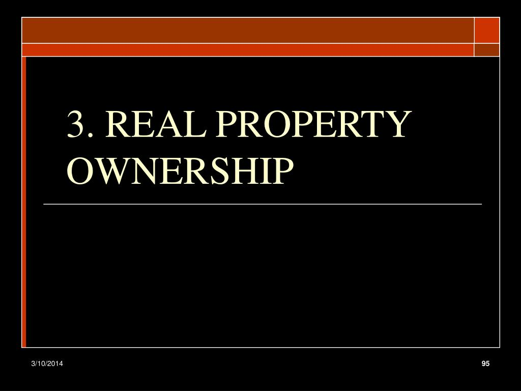 3. REAL PROPERTY OWNERSHIP