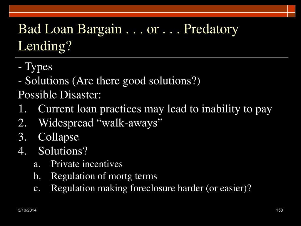 Bad Loan Bargain . . . or . . . Predatory Lending?