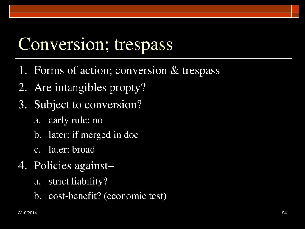 Conversion; trespass