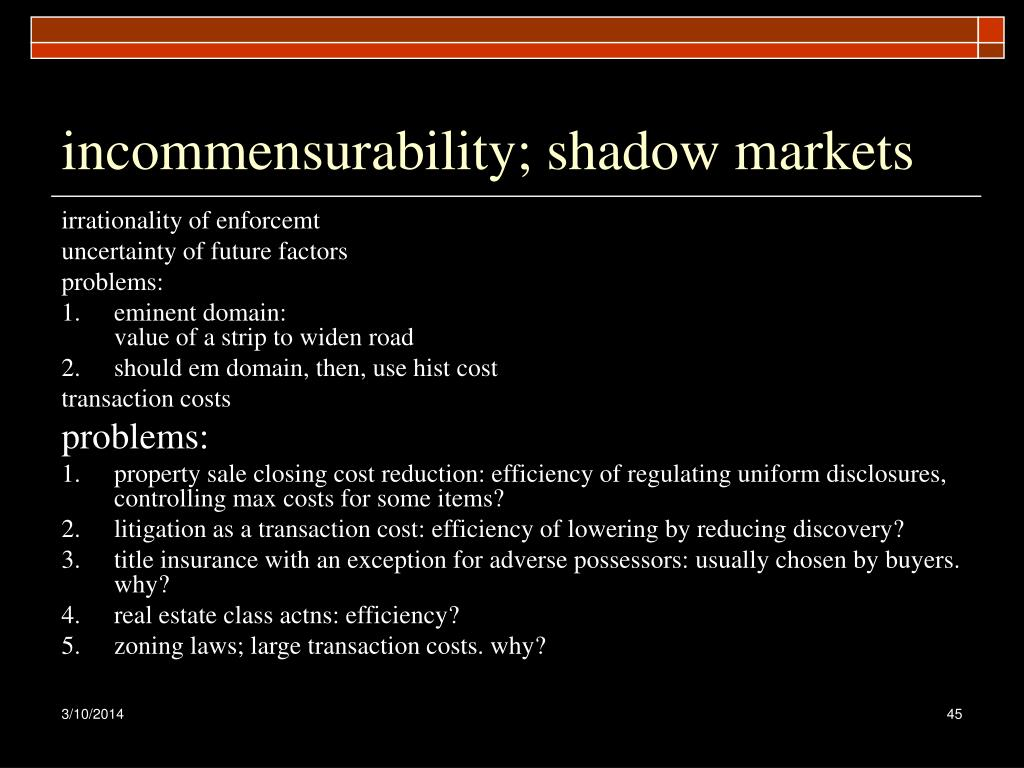 incommensurability; shadow markets
