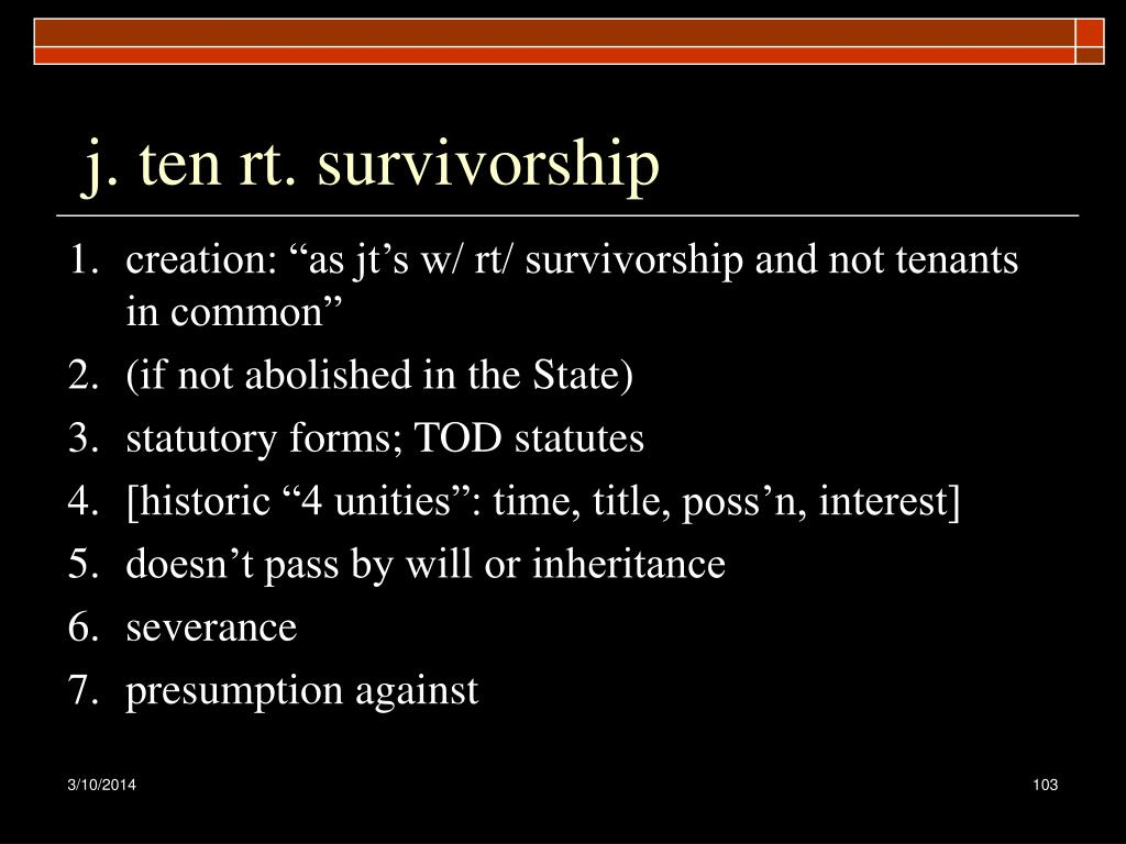 j. ten rt. survivorship