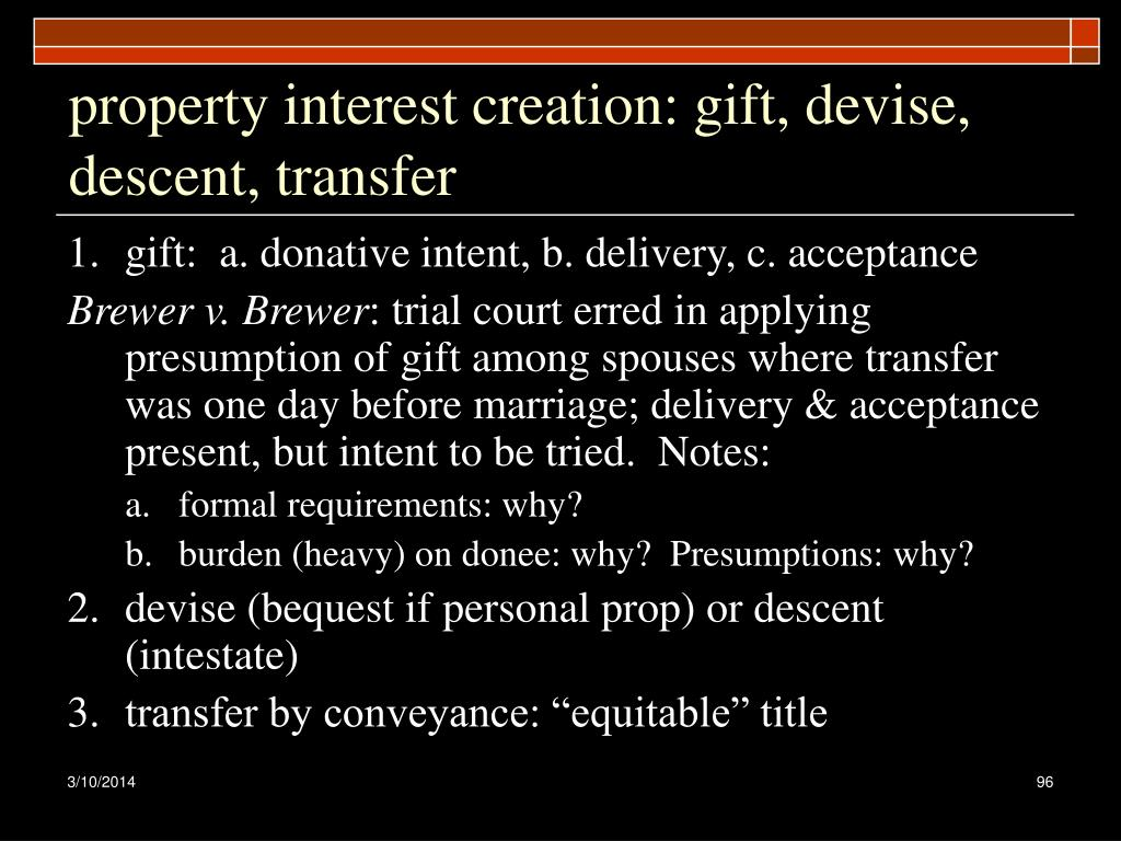 property interest creation: gift, devise, descent, transfer