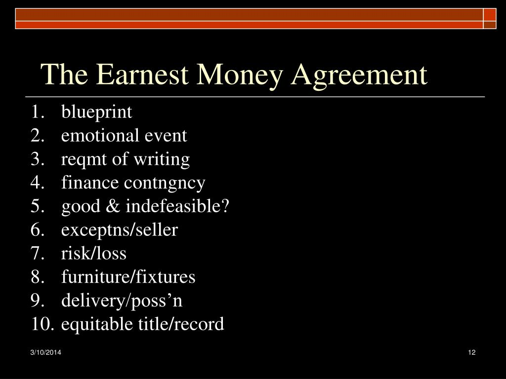 The Earnest Money Agreement