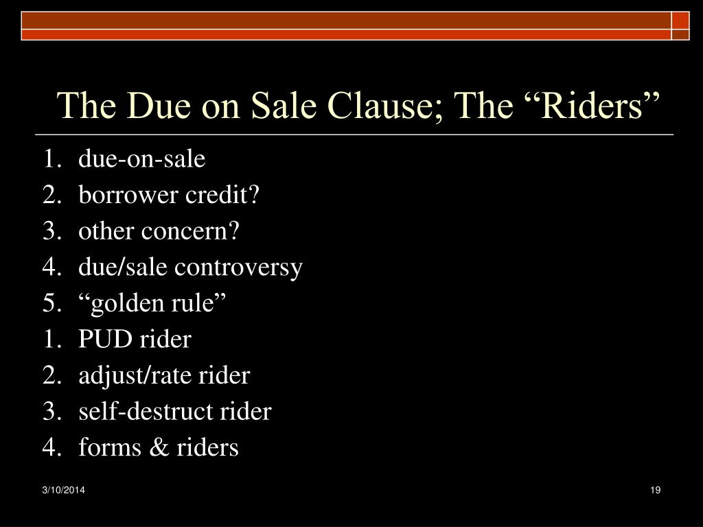 "The Due on Sale Clause; The ""Riders"""