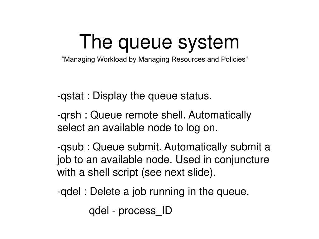 The queue system