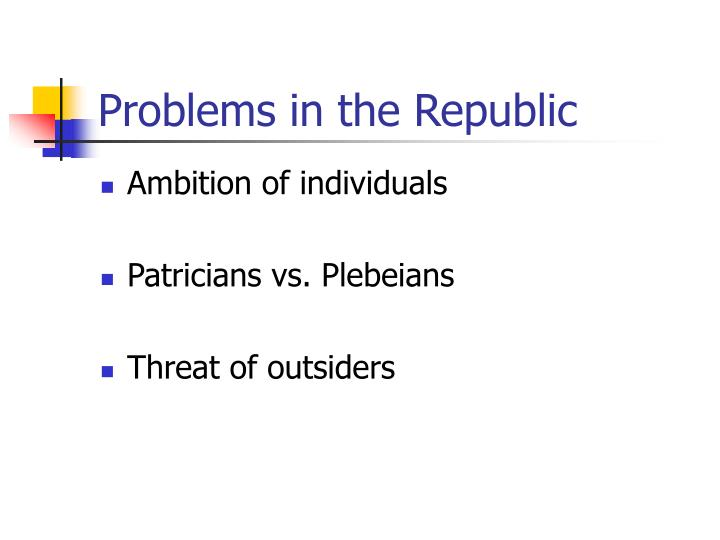 Problems in the Republic