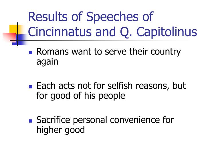 Results of Speeches of Cincinnatus and Q. Capitolinus