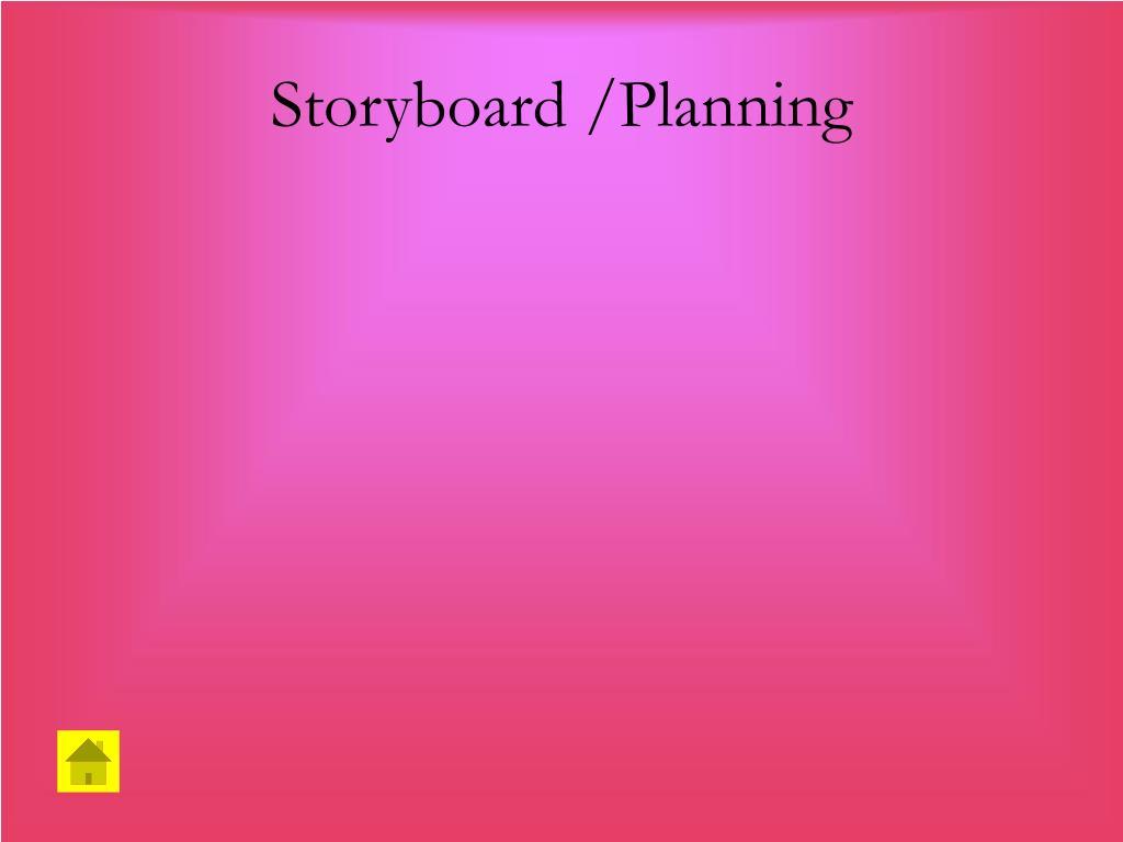 Storyboard /Planning