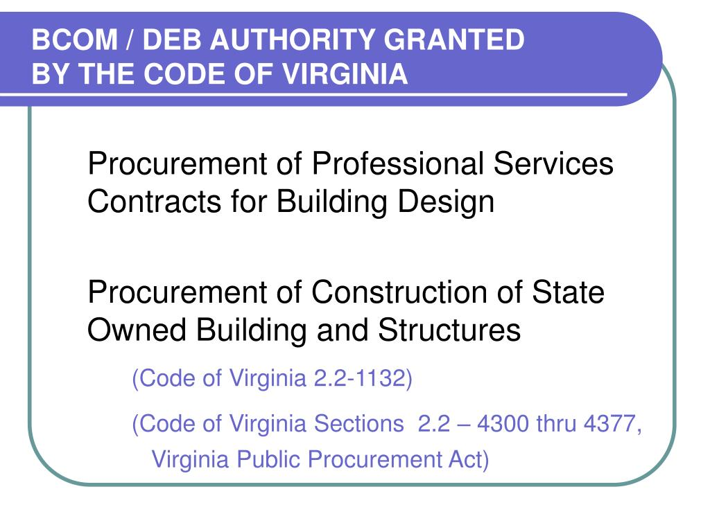 BCOM / DEB AUTHORITY GRANTED BY THE CODE OF VIRGINIA