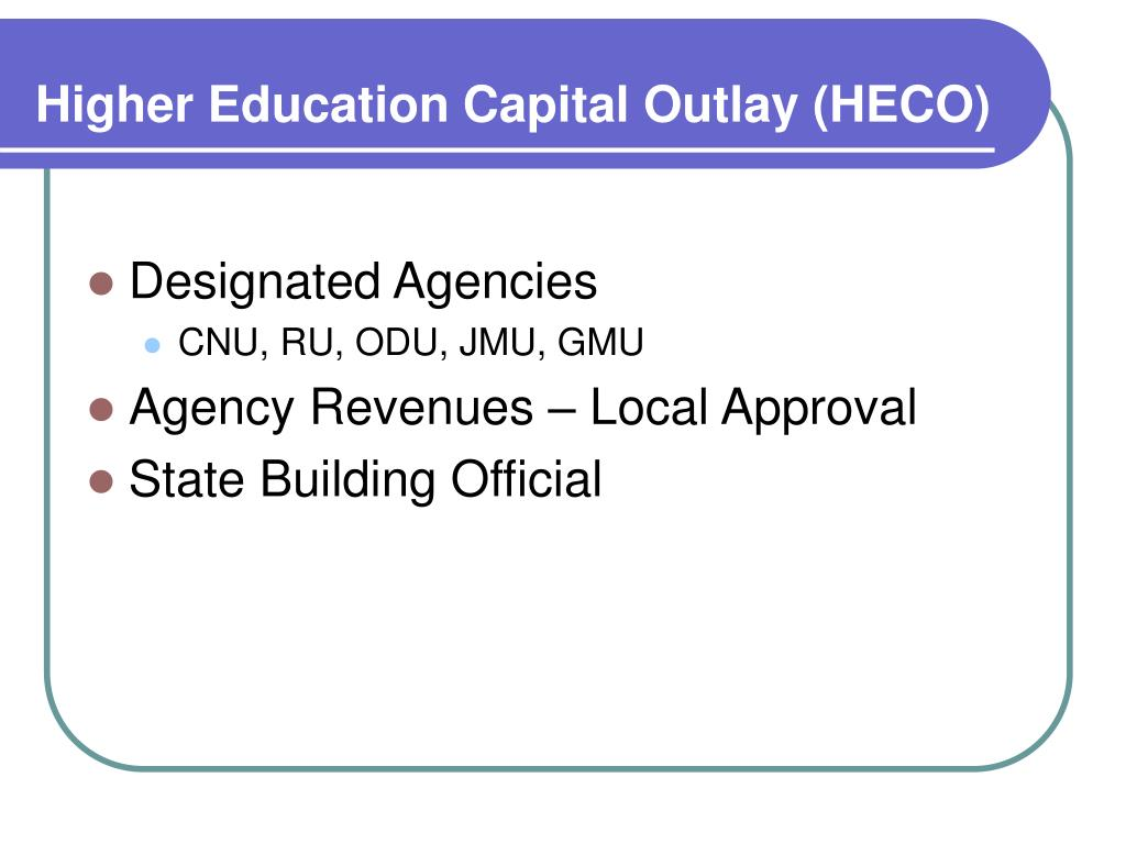 Higher Education Capital Outlay (HECO)