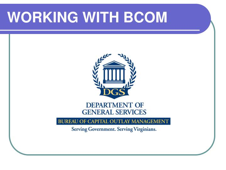 Working with bcom l.jpg