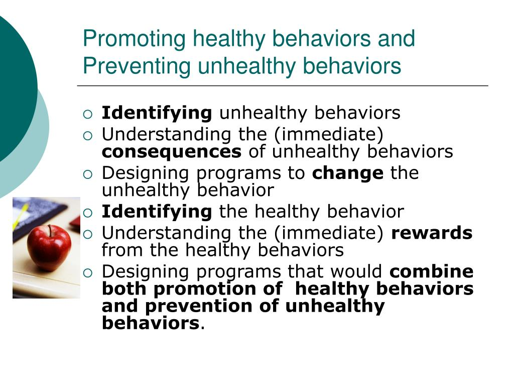 Promoting healthy behaviors and Preventing unhealthy behaviors