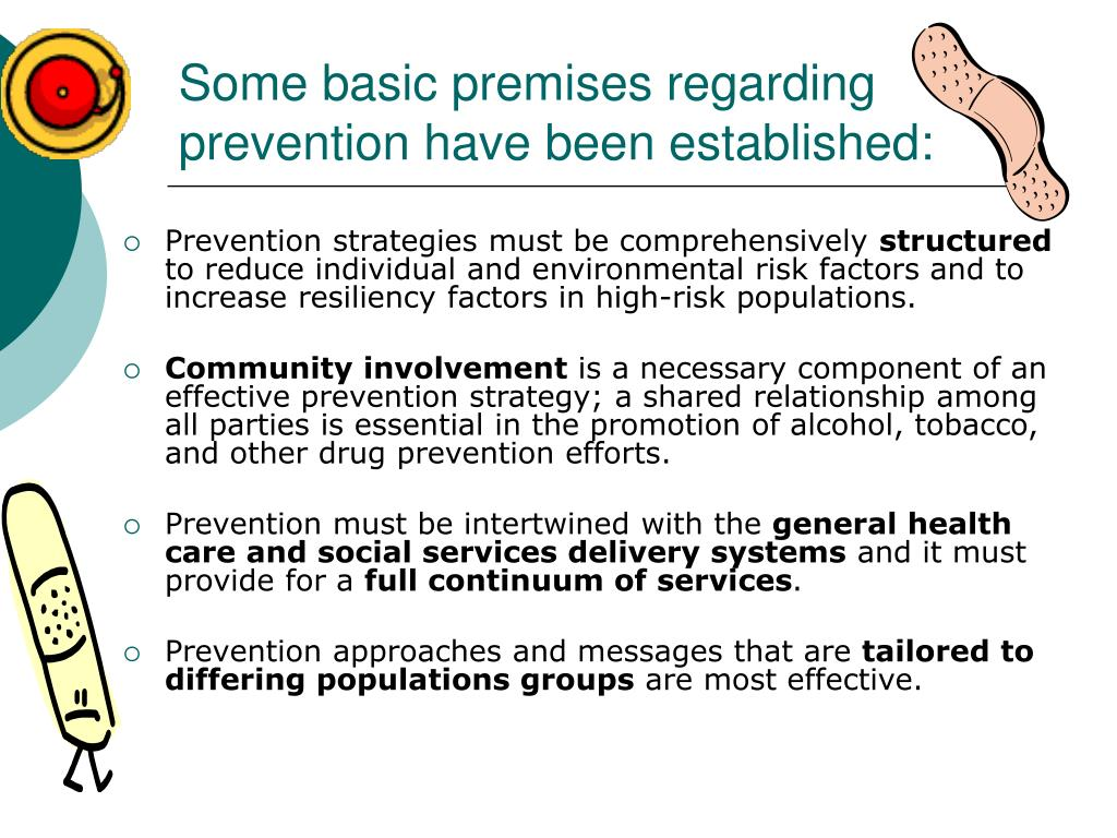 Some basic premises regarding prevention have been established: