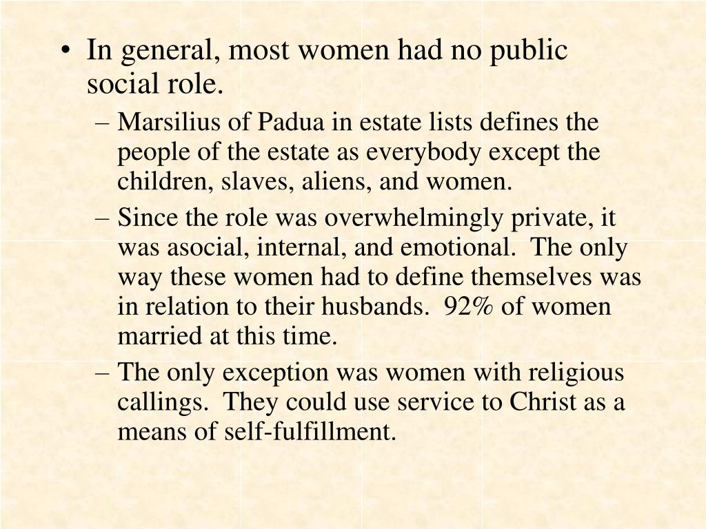 In general, most women had no public social role.