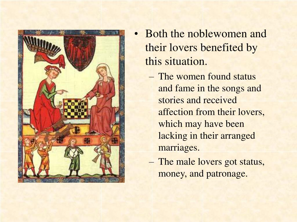 Both the noblewomen and their lovers benefited by this situation.