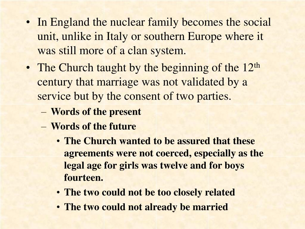 In England the nuclear family becomes the social unit, unlike in Italy or southern Europe where it was still more of a clan system.