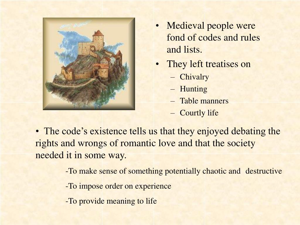 Medieval people were fond of codes and rules and lists.