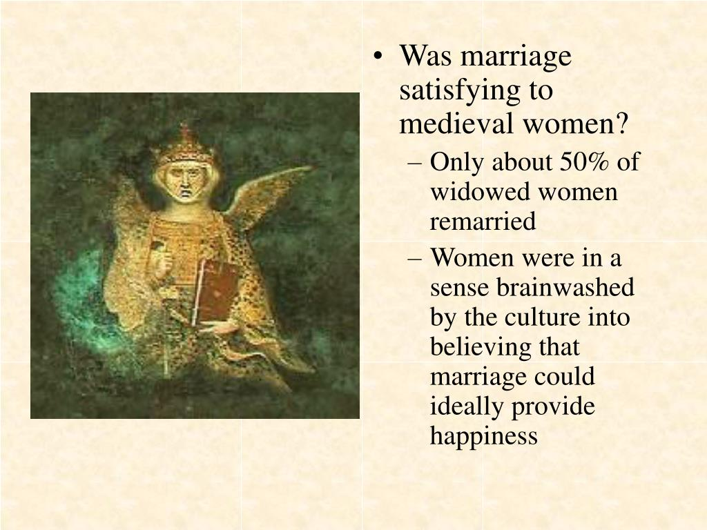 Was marriage satisfying to medieval women?