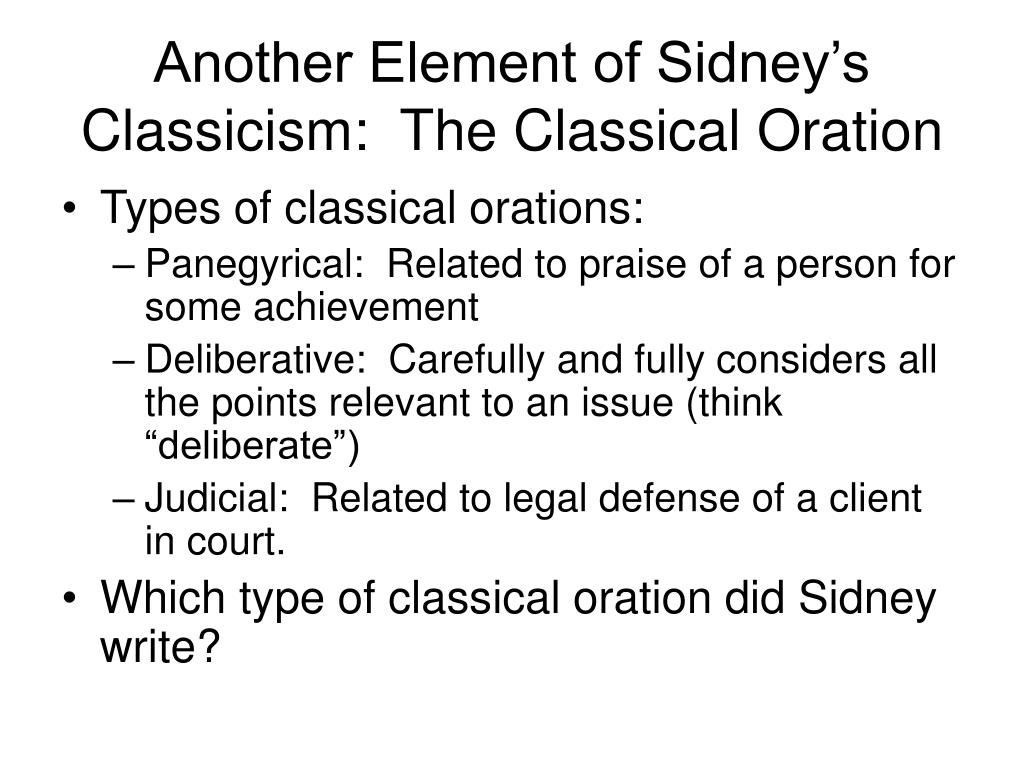 Another Element of Sidney's Classicism:  The Classical Oration